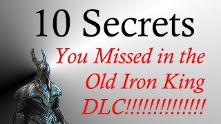 Dark Souls II - 10 Secrets You Missed in the Old Iron King DLC