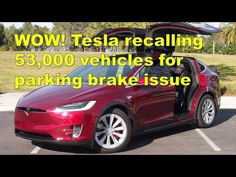 WOW! Tesla recalling 53,000 vehicles for parking brake issue