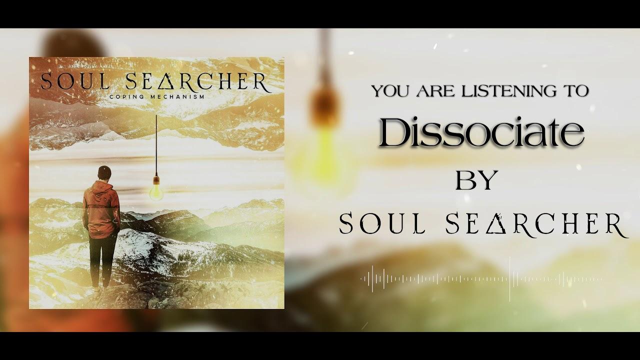 """""""Dissociate"""" DEBUT SINGLE - Soul Searcher"""