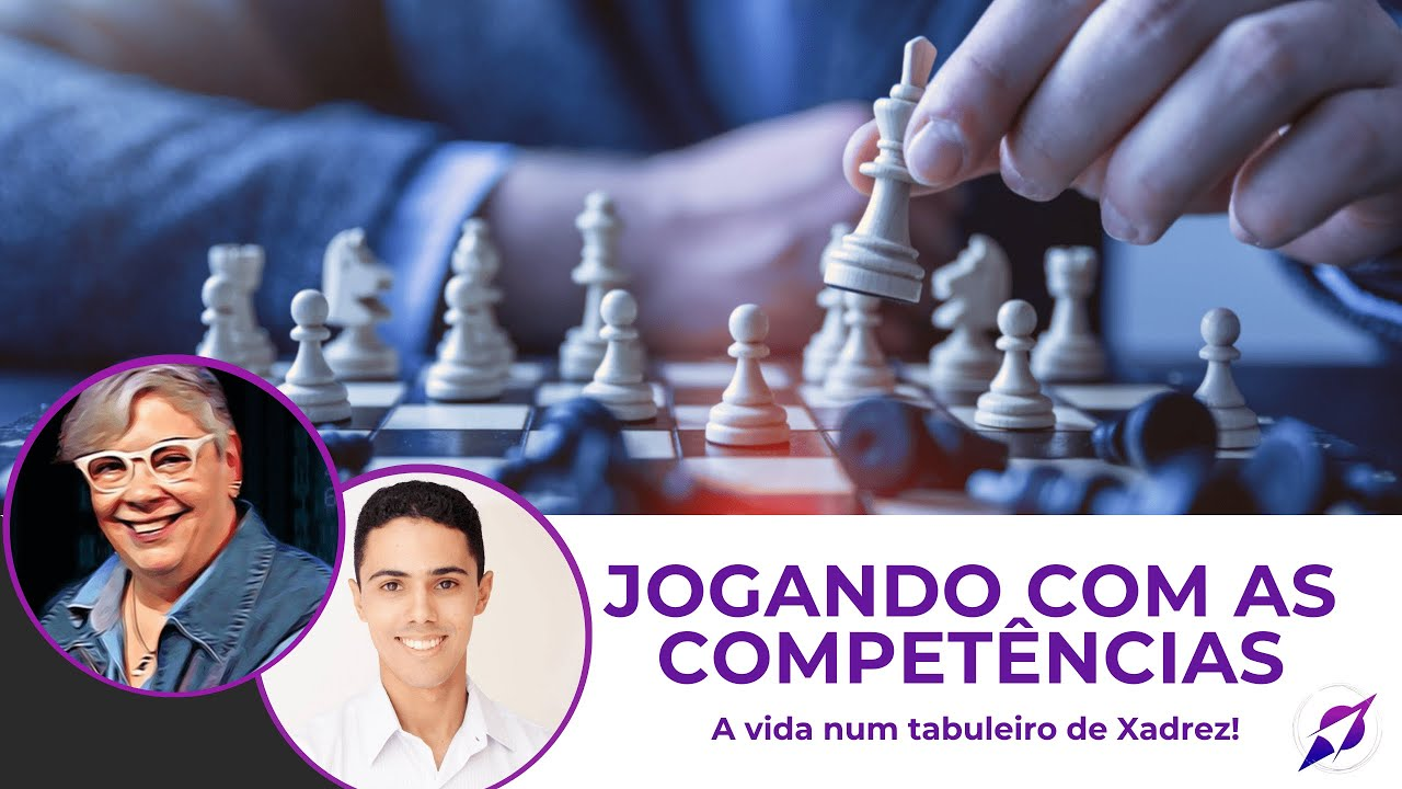 Jogando com as competências - A vida num tabuleiro de Xadrez!