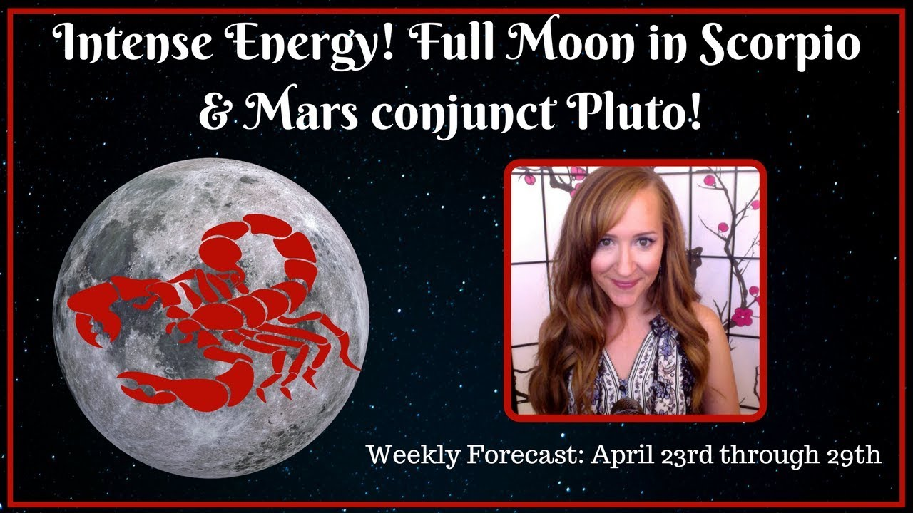 FULL MOON in SCORPIO & Intense Energy Ahead! Weekly Astrology Forecast for  ALL 12 SIGNS!
