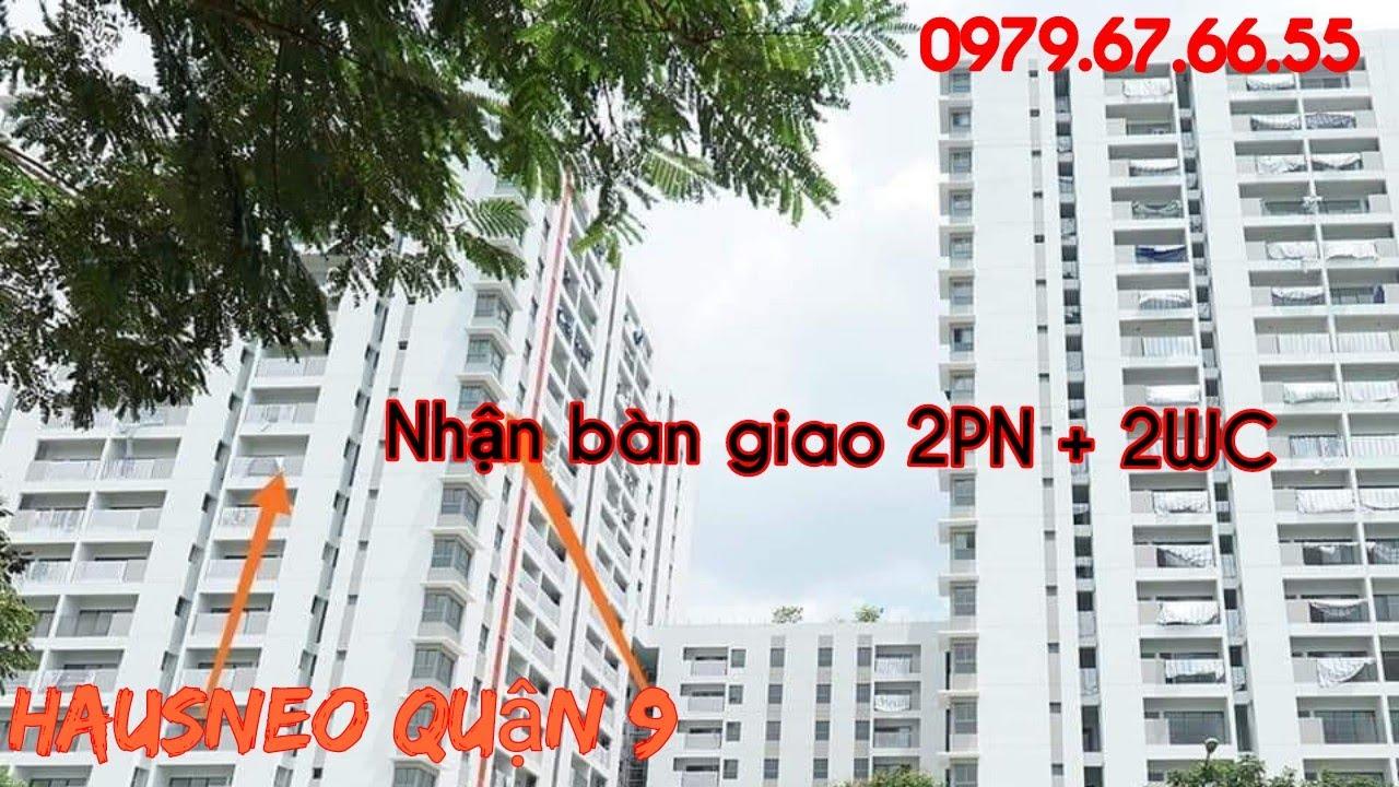 Nhận Bàn Giao Căn Hộ HausNeo Quận 9 ( 2PN+2WC , 67m2 )