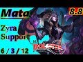 Mata as Zyra Support - S8 Patch 8.8 - Korean Challenger - Full Gameplay