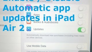 How to disable or enable automatic app updates on iPad Air 2 (iTunes & App Store Settings)