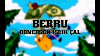 Berru - Dönersen Islık Çal (Manuş Baba Cover)