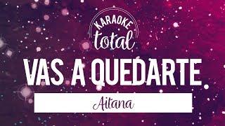 Vas A Quedarte - Aitana - Karaoke sin Coros