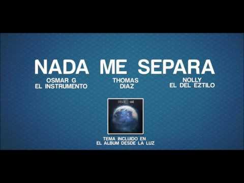 Osmar G Ft Thomas Diaz & Nolly - Nada Me Separa (Prod. Nolly)