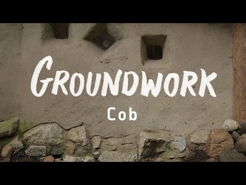 Groundwork Episode 1 - Building With Cob
