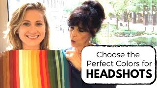 Choose the Perfect Colors for Actor Headshots and Audition Clothes (with Jill Kirsh)