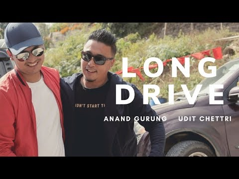 Long Drive   Udit Chettri   Anand Gurung   Official Music Video   New Nepali Songs