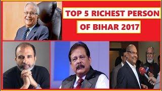 TOP 5 RICHEST PERSON OF BIHAR
