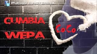 Cumbia CoCo - (Dj Pucho Mastermix) - Kumbias con wepa