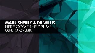 Mark Sherry & Dr Willis - Here Come The Drums (Gene Karz Remix)
