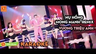 Karaoke Nụ Hồng Mong Manh Remix | VƯƠNG TRIỆU ANH | OFFICIAL