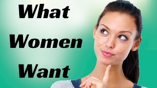 STUDY REVEALS:  What Do Women Want From Men?