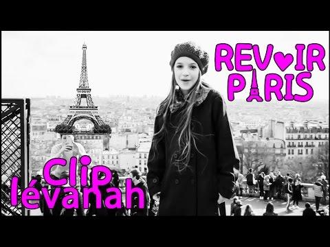 Lévanah, bientôt à Paris ? Revoir Paris, avec Lévanah ! Nouveau Clip de Lévanah !