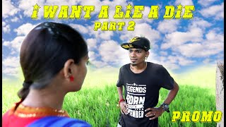 I Want A Lie A Die Part 2 | Promo | Gana Apellow | Yaara Nee