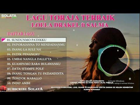 LAGU TORAJA TERBAIK LOELA DRAKEL ft SALMA MARGARETH