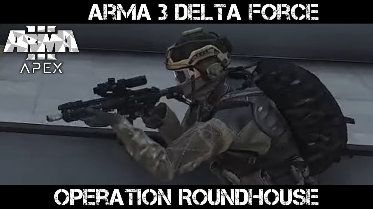 ArmA 3 Delta Force Direct Action - Operation Roundhouse