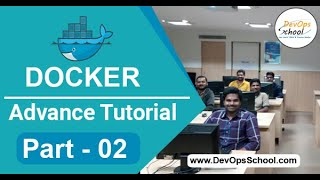 Docker Advance Tutorial ( Part- 02 ) - By DevOpsSchool.com
