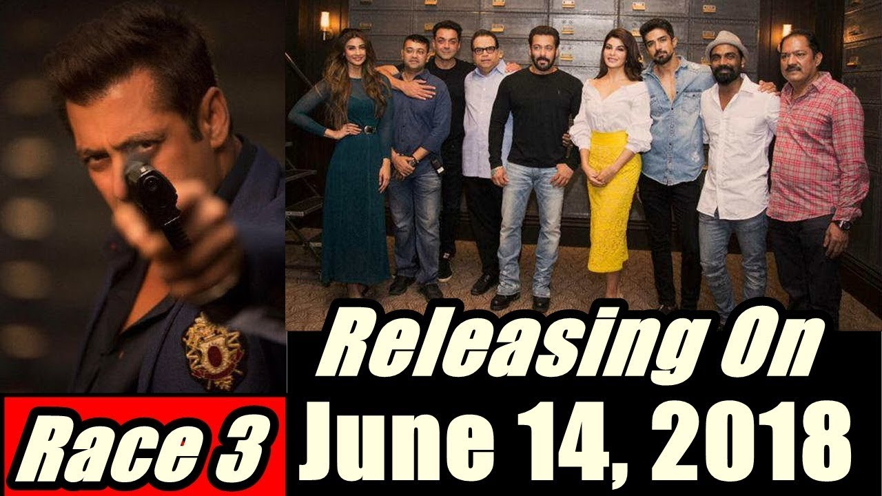 Race 3 Releasing On June 14, 2018 I Salman Khan - YouTube