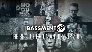 Best of Estonian Hip Hop 2015 - Bassment FM