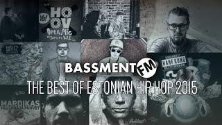 Best of Estonian Hip Hop 2015 - Bassment FM