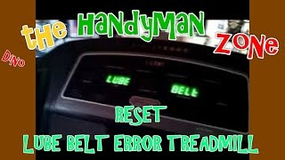 Reset LUBE BELT message on ANY treadmill