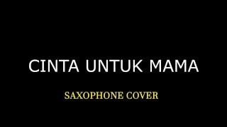 Cinta Untuk Mama (Saxophone Cover)