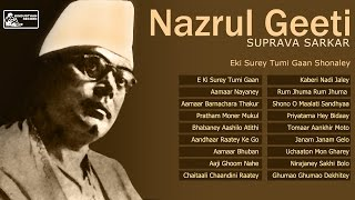 Best Nazrul Geeti Songs by Suprava Sarkar | Nazrul Geeti Audio Jukebox