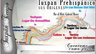Tuxpan Prehispánico (Historia). l Tuxpan en el Tiempo l Documental