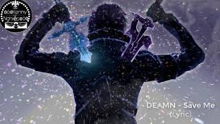 DEAMN - Save Me vidieo