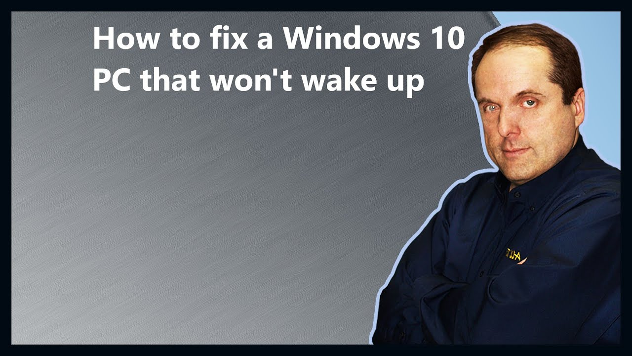 How to fix a Windows 10 PC that won't wake up