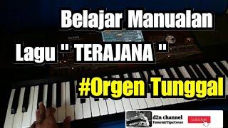 Belajar Dangdutan Manualan Orgen Tunggal Lagu TERAJANA Rhoma irama |Nada cewek| by Korg Pa 700