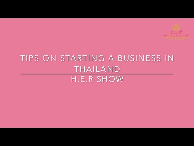 #26 HER Show - Tips on Starting a Business in Thailand