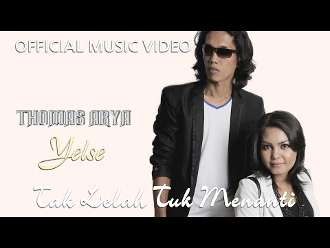 Thomas & Yelse - Tak Lelah Tuk Menanti [Official Music Video]
