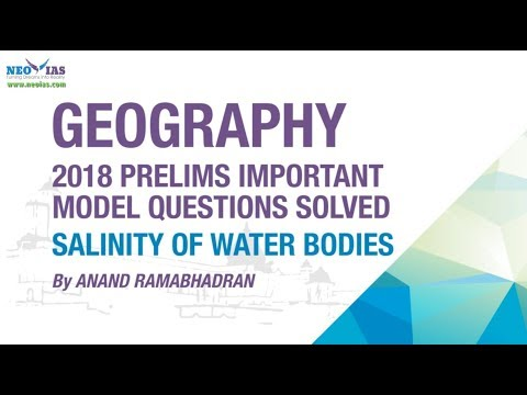 SALINITY OF WATER BODIES | 2018 PRELIMS IMPORTANT MODEL QUESTION SOLVED | GEOGRAPHY | NEO IAS