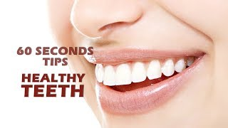 60 SECONDS TIPS || HOW TO KEEP HEALTHY TEETH || by Fitguru ||