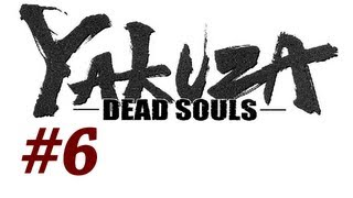 Yakuza Dead Souls Walkthrough with Commentary Part 6 - The Other Side (Playthrough/Gameplay)