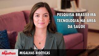 Migalhas Bioéticas - Pesquisa brasileira - Tecnologia na área da saúde
