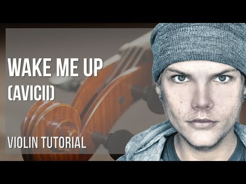 How to play Wake Me Up by Avicii on Violin (Tutorial)