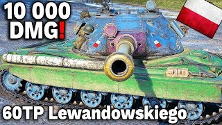 60TP Lewandowskiego i 10 000 DMG !!! - World of Tanks
