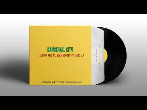 Junior Reid ft. Blah Minott & Young JR - Dancehall City (JR Prod. / Youthman Promotions) April 2015