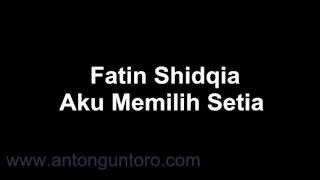 Video fatin aku memilih setia lirik [HQ] download MP3, 3GP, MP4, WEBM, AVI, FLV Februari 2018