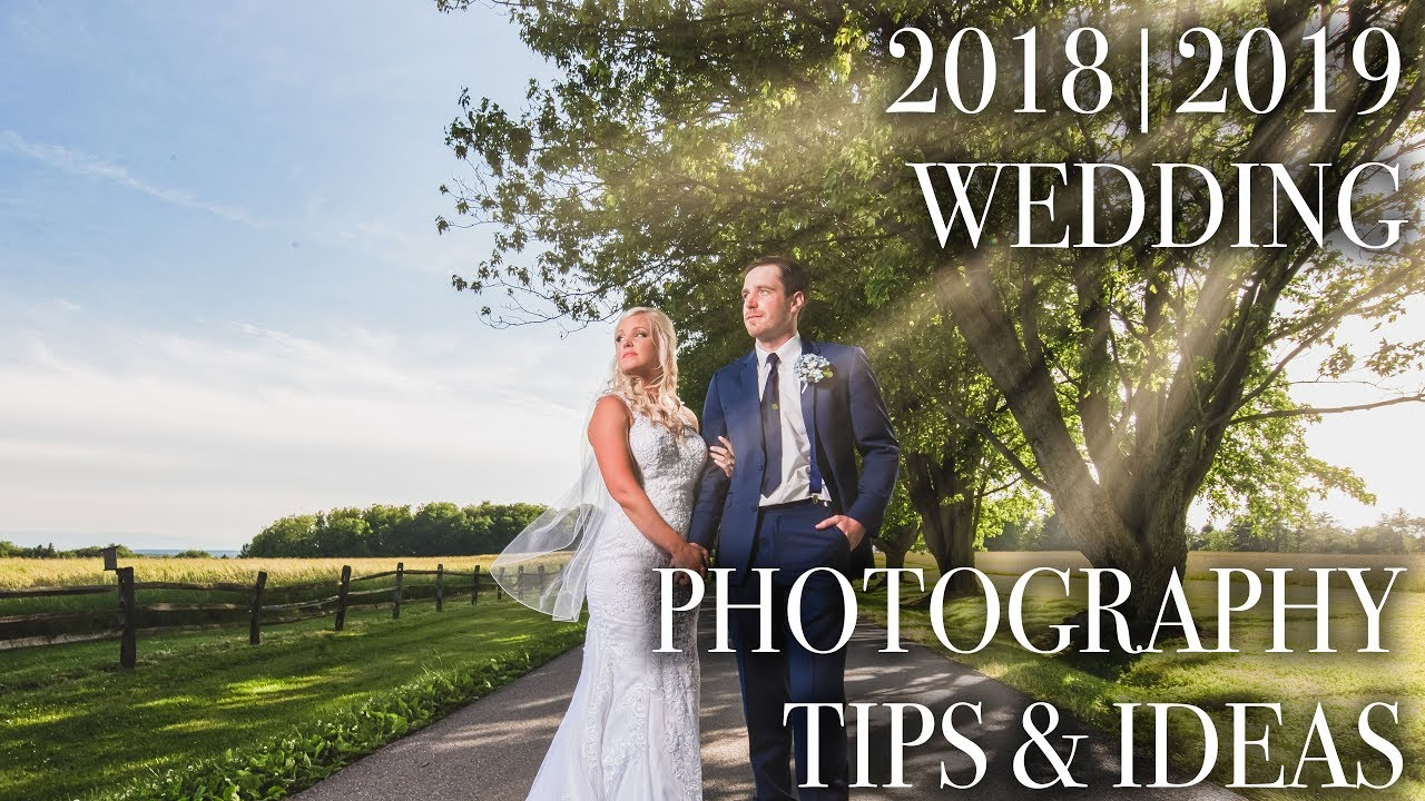 2018 2019 Wedding Photography Tips Ideas Youtube