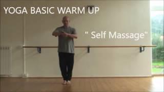 SELF MASSAGE - YOGA  BASIC WARM UP