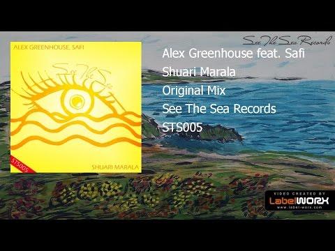 Alex Greenhouse feat. Safi - Shuari Marala (Original Mix)