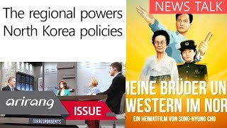 [Foreign Correspondents] The regional powers and their North Korea policies