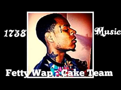 Fetty Wap - Cake Team