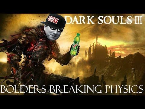 Dark Souls 3 | Boulders Breaking Physics
